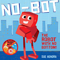 Book Interview Review #12: No-Bot: The Robot with no Bottom! by Sue Hendra