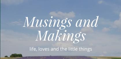 Musings and Makings