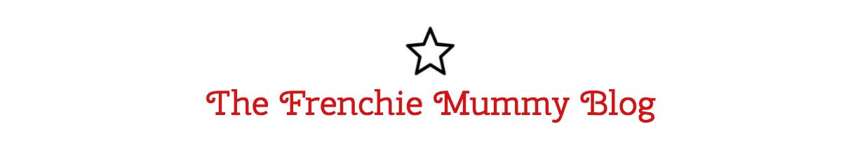 The Frenchie Mummy Blog