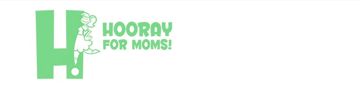 hooray for moms