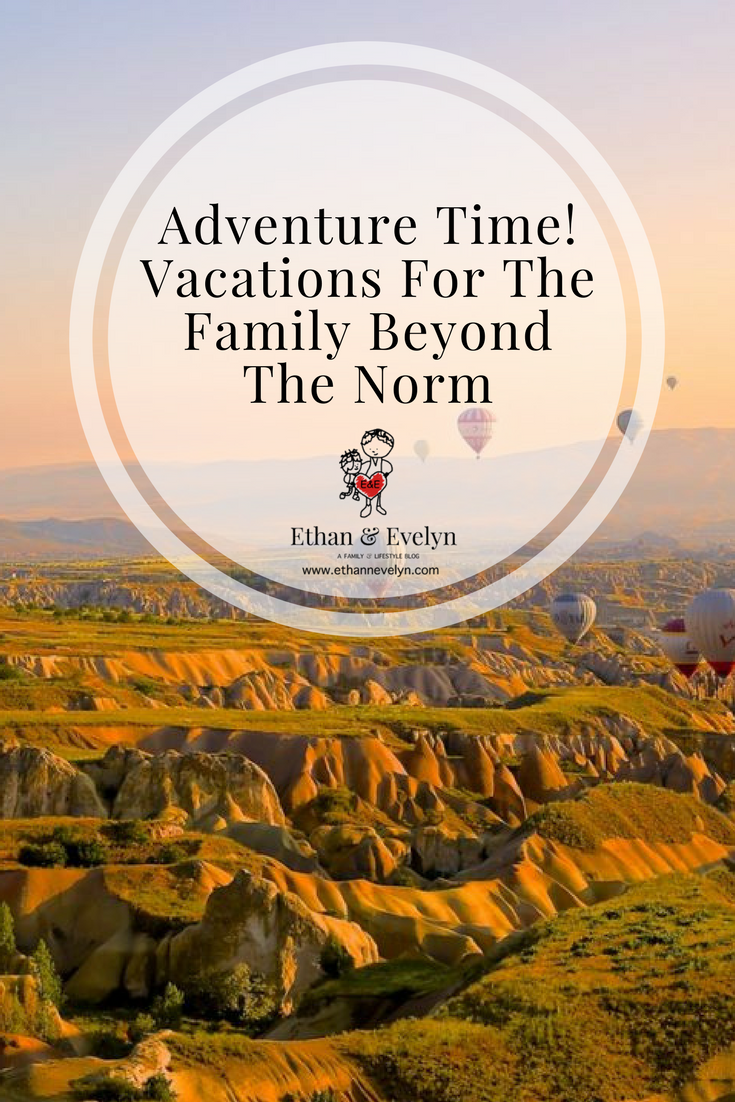 Adventure Time! Vacations For The Family Beyond The Norm