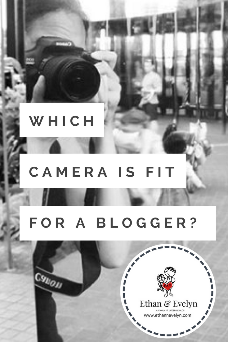 Which Camera is Fit For a Blogger?